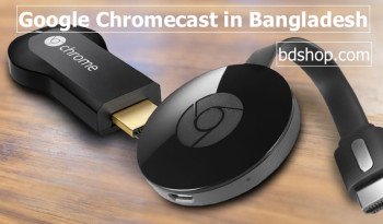 Google Chromecast in Bangladesh